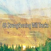 69 Strengthening Will Tracks by Musica Relajante