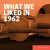 What we liked in 1962 de Various Artists