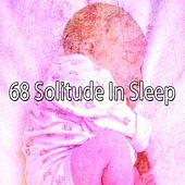68 Solitude in Sleep von Best Relaxing SPA Music