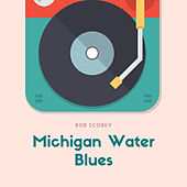 Michigan Water Blues von Bob Scobey