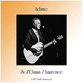 Si J'Osais / Laurence (All Tracks Remastered) von Adamo