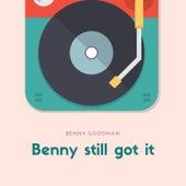 Benny still got it de Benny Goodman
