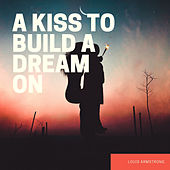 A Kiss to Build a Dream On de Louis Armstrong