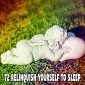 72 Relinquish Yourself to Sleep by Relaxing Spa Music
