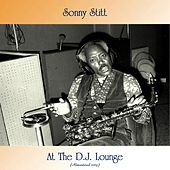 At The D.J. Lounge (Remastered 2019) by Sonny Stitt
