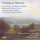 Novak: In the Tatras / Of Eternal Longing / Melancholy Songs of Love / South Bohemian Motifs by Various Artists