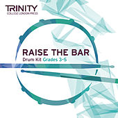 Raise the Bar Drum Kit Grades 3-5 de Trinity College London Press