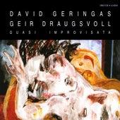 Geringas, David / Draugsvoll, Geir: Quasi Improvisata by Various Artists