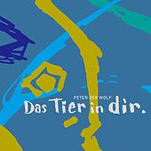 Das Tier in dir by Peter Der Wolf