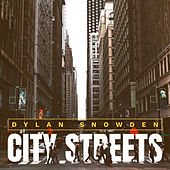 City Streets by Dylan Snowden