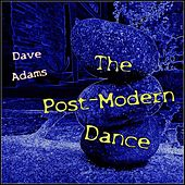 The Post-Modern Dance by Dave Adams