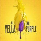 All Yella No Purple, Volume 2 by Yella MRC
