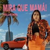 Mira Que Mamá! de Paula Romina