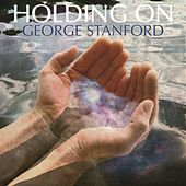 Holding On de George Stanford