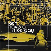 Have a Nice Day by Ken