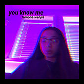 You Know Me von Ramona Wenjia