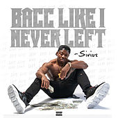 Bacc Like I Never Left by Sirius