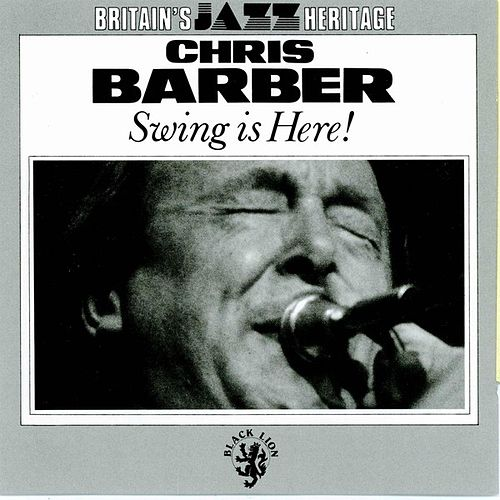 Swing is Here! von Chris Barber