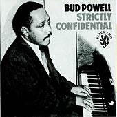 Strictly Confidential by Bud Powell