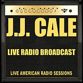 Live Radio Broadcast (Live) by JJ Cale