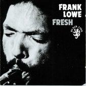 Fresh by Frank Lowe