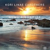 Nunu's Sunrise (Instrumental Alternate Mix) [feat. Eugene Friesen] by Kori Linae Carothers