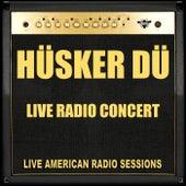 Live Radio Concert (Live) von Hüsker Dü