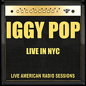 Live in NYC (Live) by Iggy Pop