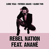 Rebel Nation (feat. Anané) [Mixes] by Little Louie Vega