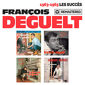 1963-1965 : Les succès (Remasterisé en 2019) by François Deguelt