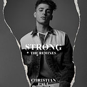 Strong (The Remixes) by Christian Paul
