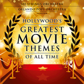 Hollywood's Greatest Movie Themes of All Time von 101 Strings Orchestra