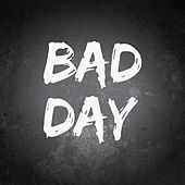 Bad Day by Various Artists