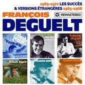 1969-1971 : Les succès / Versions étrangères : 1965-1968 (Remasterisé en 2019) by François Deguelt