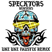 Unz Unz (Faustix Remix) by Specktors