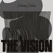 Heaven / Home (feat. Andreya Triana) by The Vision
