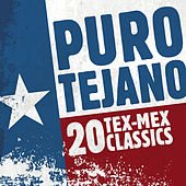 Puro Tejano: 20 Tex-Mex Classics de Various Artists