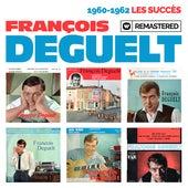 1960-1962 : Les succès (Remasterisé en 2019) by François Deguelt