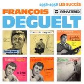 1956-1958 : Les succès (Remasterisé en 2019) by François Deguelt
