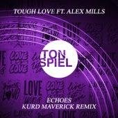Echoes (feat. Alex Mills) (Kurd Maverick Remix) von Tough Love