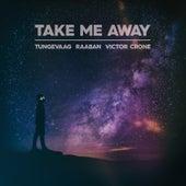 Take Me Away de Tungevaag & Raaban
