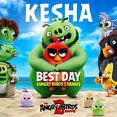 Best Day (Angry Birds 2 Remix) by Kesha