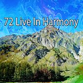 72 Live In Harmony von Best Relaxing SPA Music