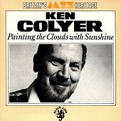 Painting The Clouds With Sunshine by Ken Colyer