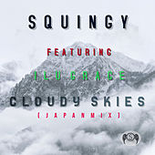 Cloudy Skies (Japan Mix) [feat. ILU Grace] von Squingy