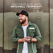 Anything She Says de Mitchell Tenpenny