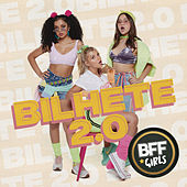 Bilhete 2.0 by BFF Girls
