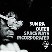 Outer Spaceways Incorporated by Sun Ra