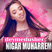 Deymedusher von Nigar Muharrem