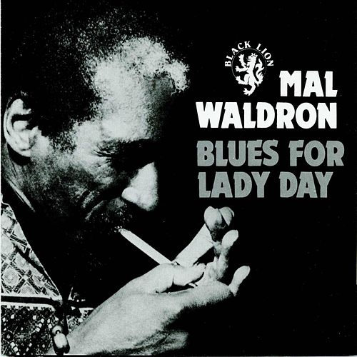 Blues For Lady Day by Mal Waldron